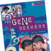 The Gene Seekers.